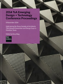 2014 TxA Emerging Design +Technology Conference Proceedings